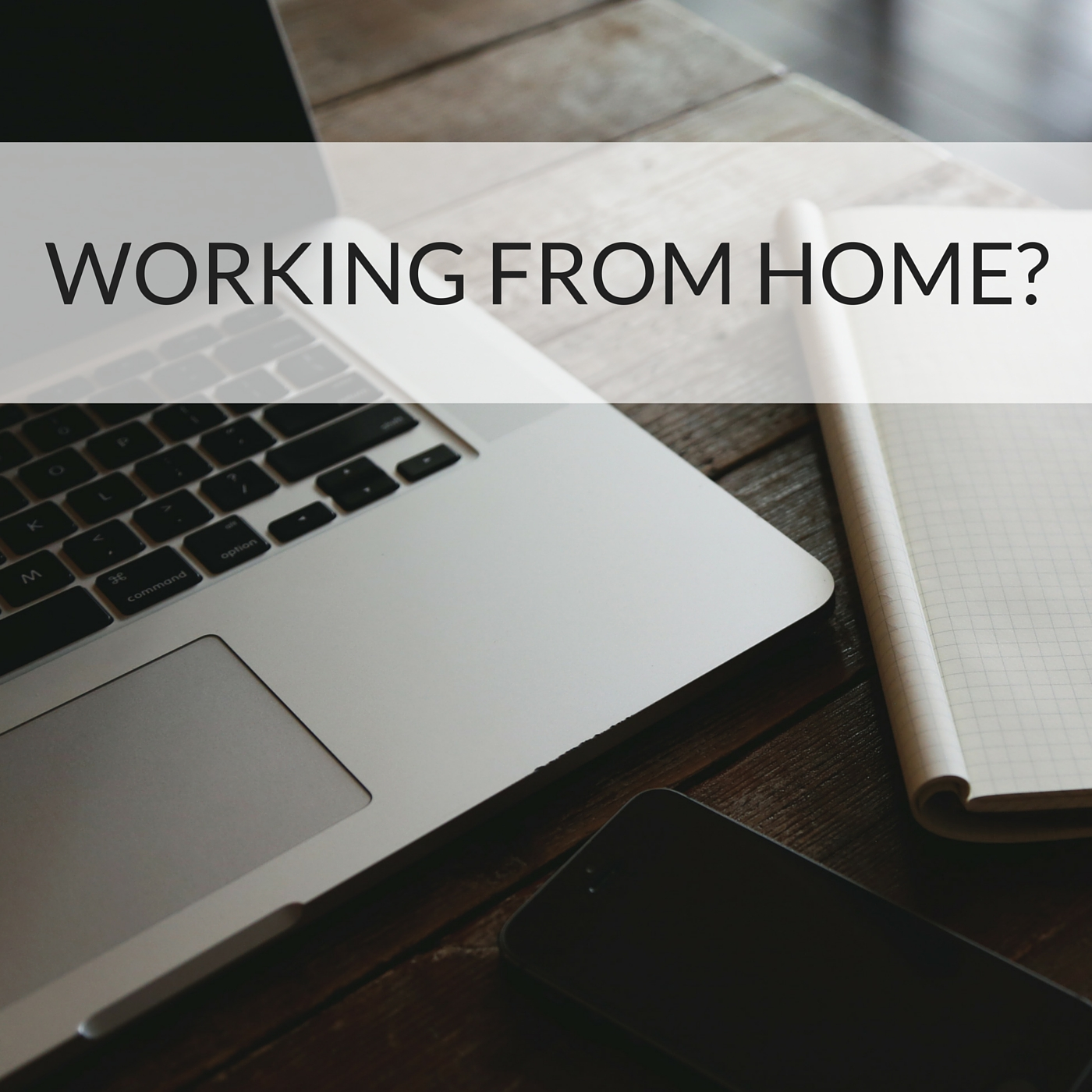 Home, working from home, tools, tech