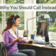 Why you Should Call Instead